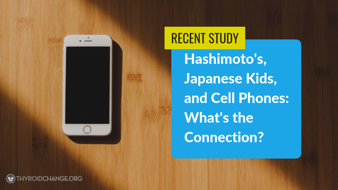 Hashimoto's, Japanese Kids, and Cell Phones