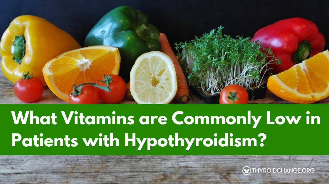 What Vitamins are Commonly Low in Patients with Hypothyroidism?